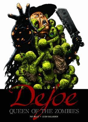 Defoe: Queen of the Zombies Pat Mills