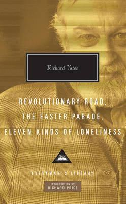 Revolutionary Road / The Easter Parade / Eleven Kinds of Loneliness  by  Richard Yates