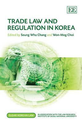 Trade Law and Regulation in Korea  by  Sung-Hwa Chang