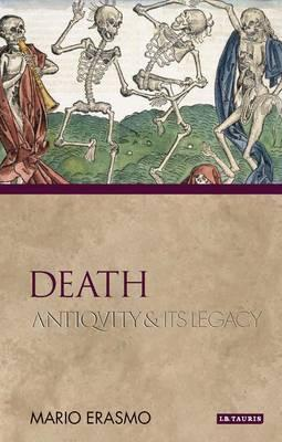 Death: Antiquity and Its Legacy  by  Mario Erasmo