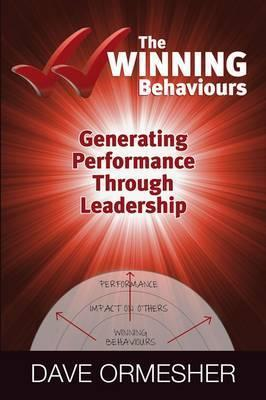 The Winning Behaviours: Generating Performance Through Leadership. Dave Ormesher  by  Dave Ormesher