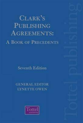 Clarks Publishing Agreements: A Book of Precedents Lynette Owen