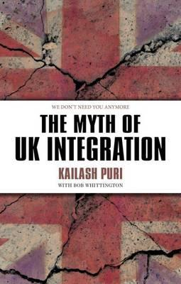 The Myth of UK Integration Kailash Puri