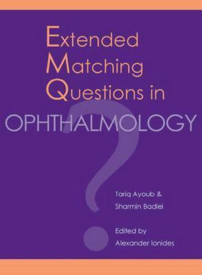 Extended Matching Questions in Ophthalmology  by  Tariq Ayoub
