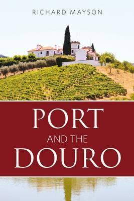 Port and the Douro. Richard Mayson  by  Richard Mayson
