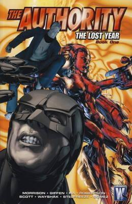 The Authority: Lost Year Bk. 1  by  Grant Morrison