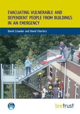 Evacuating Vulnerable and Dependent People from Buildings in an Emergency David Crowder