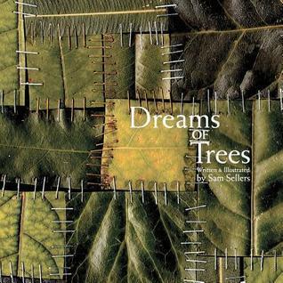 Dreams of Trees  by  Sam Sellers