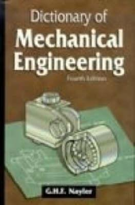 Dictionary Of Mechanical Engineering G. H. F. Nayler