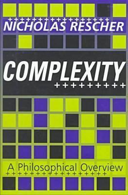 Complexity: A Philosophical Overview  by  Nicholas Rescher