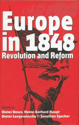 Europe in 1848: Revolution and Reform  by  Dieter Dowe