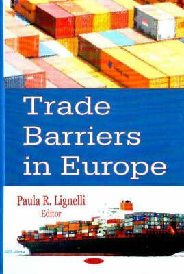 Trade Barriers in Europe  by  Marlene C. Peltz