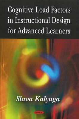 Cognitive Load Factors In Instructional Design For Advanced Learners Slava Kalyuga