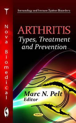 Arthritis: Types, Treatment, and Prevention Marc N. Pelt