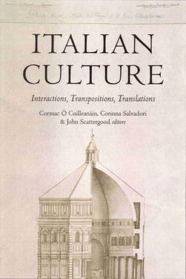 Italian Culture: Interactions, Transpositions, Translations Cormac OCuilleanain