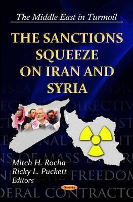 Sanctions Squeeze on Iran & Syria. Mitch H. Rocha, Ricky L. Puckett Mitch H. Rocha