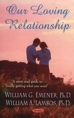 Our Loving Relationship William G. Emener