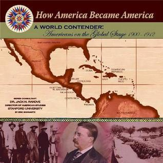 A World Contender: Americans on the Global Stage (1900-1912) Eric Schwartz