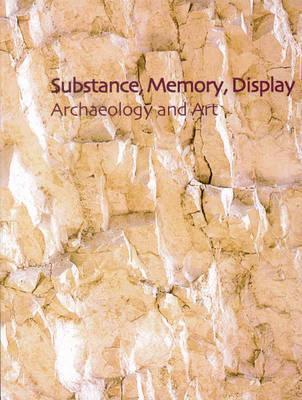 Substance, Memory, Display: Archaeology and Art Colin Renfrew