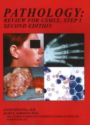 Pathology: Review for USMLE Step 1  by  Louis DePalma