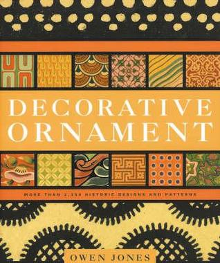 Grammar of Ornament, the  by  Owen   Jones