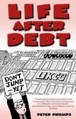Life After Debt  by  Peter Phillips