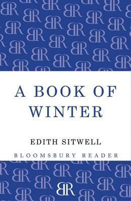 A Book of Winter. Edith Sitwell  by  Edith Sitwell