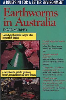 Earthworms in Australia: A Blueprint for a Better Environment David Murphy