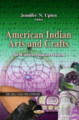 American Indian Arts and Crafts: The Misrepresentation Problem Jennifer N. Upton