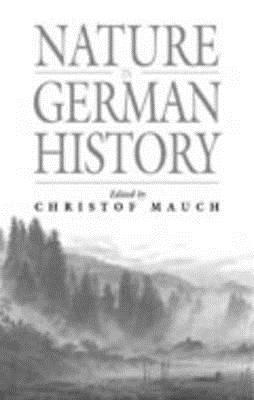 Nature in Germany History  by  Christof Mauch