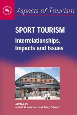 Sport Tourism: Interrelationships, Impacts and Issues  by  Brent W. Ritchie