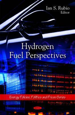 Hydrogen Fuel Perspectives  by  Ian S. Rubio