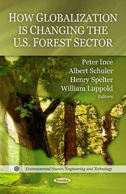 How Globalization Is Changing the U.S. Forest Sector  by  Peter J. Ince