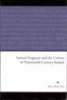Samuel Ferguson and the Culture of Nineteenth-Century Ireland  by  Eve Patten