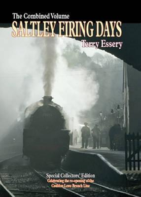 Saltley Firing Days: The Combined Volume  by  Terry Essery