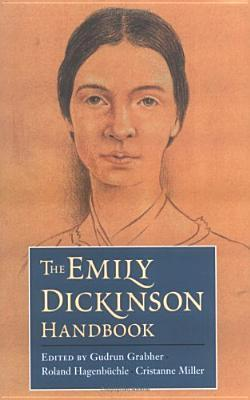 The Emily Dickinson Handbook  by  Gudrun Grabher