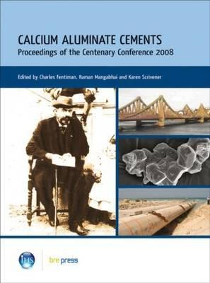 Calcium Aluminate Cements: Proceedings Of The International Symposium Held At Queen Mary And Westfield College, University Of London, July 9 11, 1990, And Dedicated To The Late Dr. H. G. Midgley R.J. Mangabhai