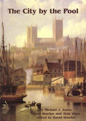 The City the Pool: Assessing the Archaeology of the City of Lincoln by Michael J. Jones