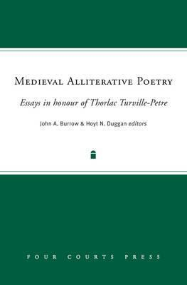 Medieval Alliterative Poetry: Essays in Honour of Thorlac Turville-Petre  by  J.A. Burrow
