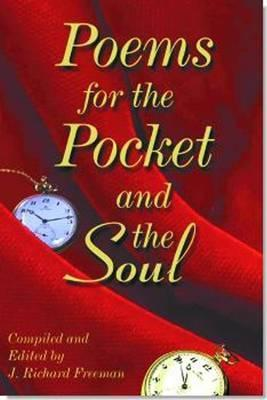 Poems for the Pocket and the Soul  by  J. Richard Freeman