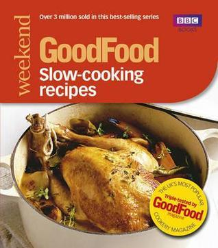 Good Food: Slow-cooking Recipes: Triple-tested Recipes  by  BBC Books