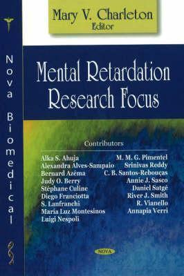 Mental Retardation Research Focus Mary V. Charleton