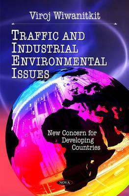 Traffic and Industrial Environmental Issues: New Concern for Developing Countries Viroj