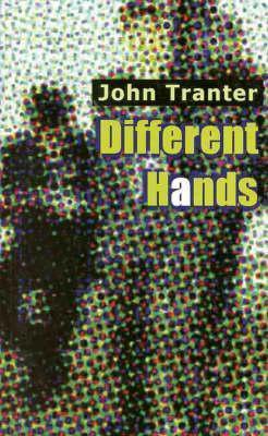 Different Hands John Tranter