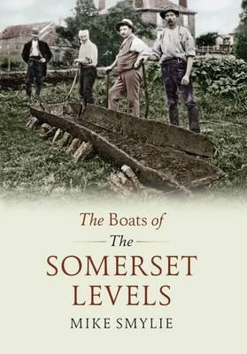 The Boats of the Somerset Levels  by  Mike Smylie