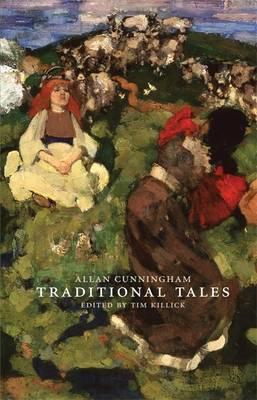 Traditional Tales: Of the English and Scottish Peasantry Allan Cunningham