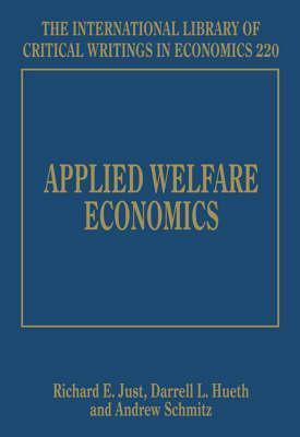 Applied Welfare Economics (International Library Of Critical Writings In Economics)  by  Richard E. Just