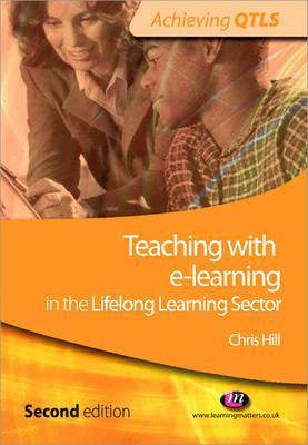 Teaching with E-Learning in the Lifelong Learning Sector Chris Hill