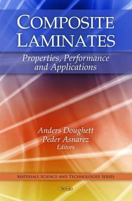 Composite Laminates: Properties, Performance and Applications Anders Doughett