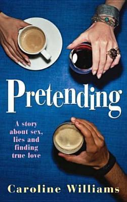 Pretending  by  Caroline Williams